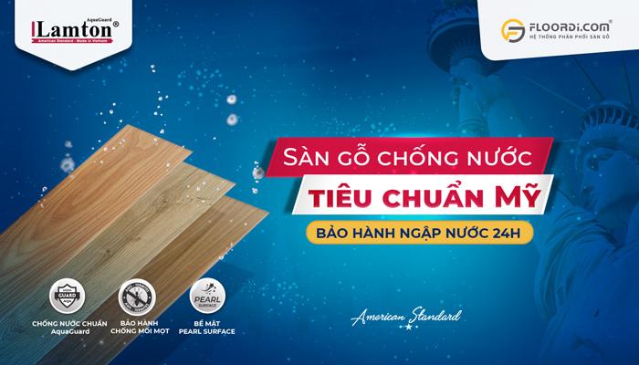 Lamton Aqua sàn gỗ chống nước tiêu chuẩn mỹ