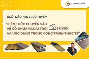 [TRAINING] Kiến thức chuyên sâu về gỗ nhựa ngoài trời SKYWOOD