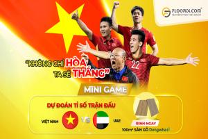 """[Mini Game] """"Dự đoán hay – Nhận ngay quà tặng"""" World Cup 2022 giữa Việt Nam & UAE"""