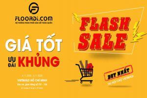 """""""Flash Sale - Mua sàn gỗ giá cực tốt"""" - Ưu đãi chỉ 5 ngày duy nhất tại hội chợ VIETBUILD TP.HCM"""