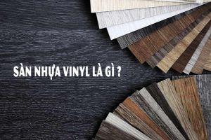 Sàn Nhựa Vinyl Là Gì? Sử Dụng Sàn Nhựa Vinyl Có Tốt Không?