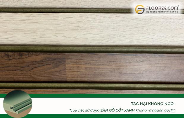 Tác hại của việc sử dụng sàn gỗ cốt xanh