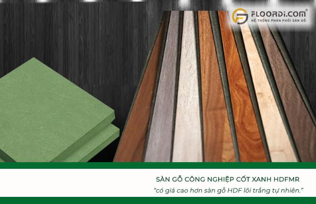 Ván sàn HDFMR có giá cao hơn sàn gỗ HDF lõi trắng tự nhiên